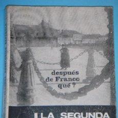 Libros de segunda mano: LA SEGUNDA REVOLUCION ESPAÑOLA - ABRAHAM GUILLEN - EL SIGLO ILUSTRADO, 1965, 1ª EDICION.. Lote 115065775