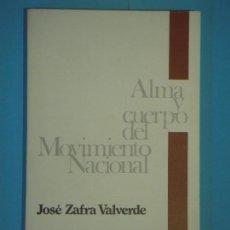 Libros de segunda mano: ALMA Y CUERPO DEL MOVIMIENTO NACIONAL - JOSE ZAFRA VALVERDE - EUNSA,1975, 1ª EDICION (COMO NUEVO). Lote 115073447
