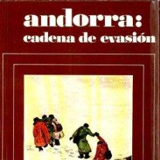 Libros de segunda mano: F. VIADIU VENDRELL : ANDORRA, CADENA DE EVASIÓN (MARTÍNEZ ROCA, 1974). Lote 115101423