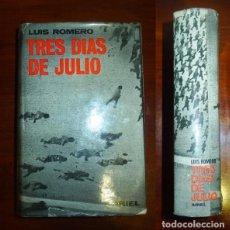 Libros de segunda mano: ROMERO, LUIS. TRES DÍAS DE JULIO : (18, 19, 20 DE 1936). (HORAS DE ESPAÑA). Lote 115289079