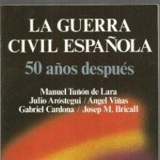 Libros de segunda mano: LA GUERRA CIVIL ESPAÑOLA 50 AÑOS DESPUES. AA.VV. LABOR. Lote 115341291