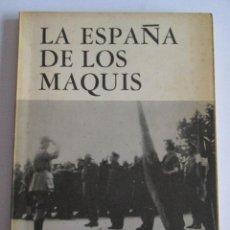 Libros de segunda mano: LA ESPAÑA DE LOS MAQUIS - ALBERTO E. FERNANDEZ - EDITORIAL AVANCE IMPRESO EN MILANO 1967 - 113 PAGIN. Lote 115361423