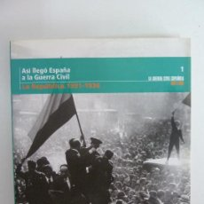 Libros de segunda mano: ASÍ LLEGÓ ESPAÑA A LA GUERRA CIVIL. LA REPÚBLICA. 1931.1936. TOMO I. Lote 115472623