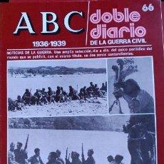 ABC 1936-1939. DOBLE DIARIO DE LA GUERRA CIVIL. Nº66.