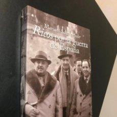 Libros de segunda mano: RICOS POR LA GUERRA DE ESPAÑA. MARIANO SANCHEZ SOLER. Lote 115543847