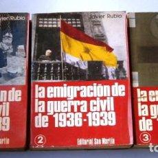 Libros de segunda mano: LA EMIGRACIÓN DE LA GUERRA CIVIL DE 1936-1939 3T POR JAVIER RUBIO DE ED. SAN MARTÍN EN MADRID 1977. Lote 116219327