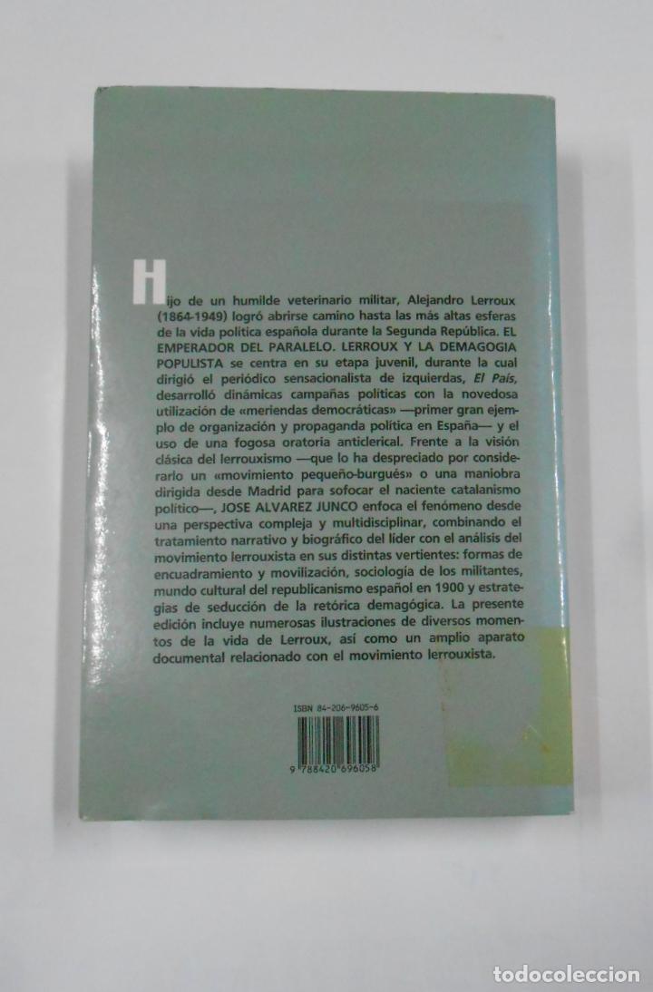 Libros de segunda mano: EL EMPERADOR DEL PARALELO. ALEJANDRO LERROUX Y LA DEMAGOGIA POPULISTA. JOSE ALVAREZ JUNCO. TDK337 - Foto 2 - 116433411