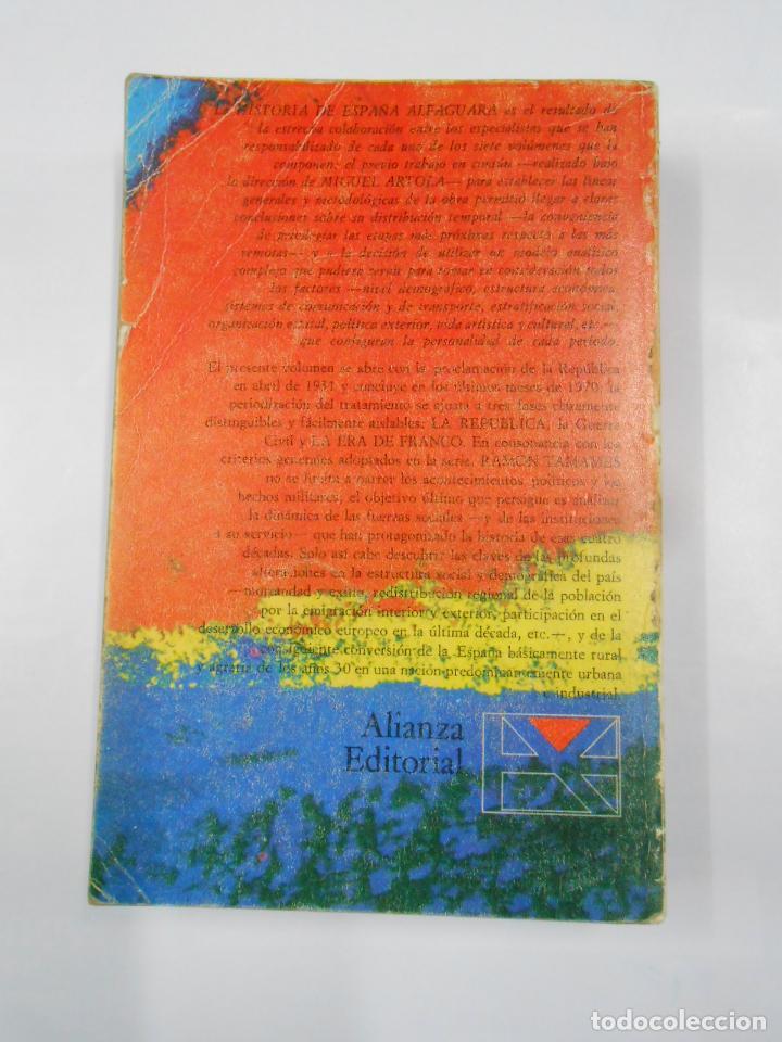 Libros de segunda mano: HISTORIA DE ESPAÑA ALFAGUARA VII: LA REPUBLICA. LA ERA DE FRANCO - TAMAMES, RAMON. TDK337 - Foto 2 - 116513931