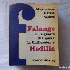 Libros de segunda mano: LIBRERIA GHOTICA. GARCIA VENERO. FALANGE EN LA GUERRA DE ESPAÑA: UNIFICACION Y HEDILLA. 1967. Lote 116522267