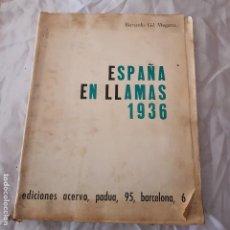 Libros de segunda mano: ESPAÑA EN LLAMAS 1936 - ED. ACERVO. Lote 116724367