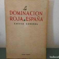 Libros de segunda mano: LA DOMINACION ROJA EN ESPAÑA - CAUSA GENERAL. Lote 116739423