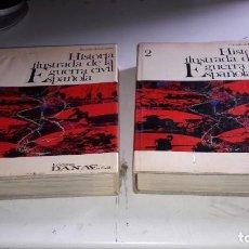 Libros de segunda mano: HISTORIA ILUSTRADA DE LA GUERRA CIVIL ESPAÑOLA...2 TOMOS....1975.... Lote 116900783
