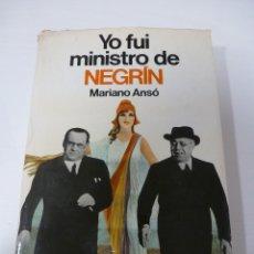 Libros de segunda mano: YO FUI MINISTRO DE NEGRÍN. MARIANO ANSÓ. . Lote 117178935