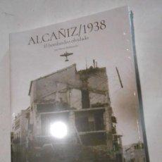 Libros de segunda mano: ALCAÑIZ / 1938 EL BOMBARDEO OLVIDADO - JOSÉ MARÍA MALDONADO. Lote 117217799