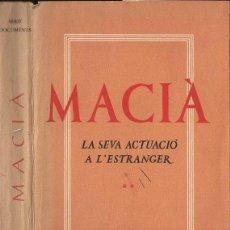 Libros de segunda mano: MACIÀ - LA SEVA ACTUACIÓ A L'EXTRANGER (XALOC, MÉXIC,1956) CON FOTOGRAFÍAS - EN CATALÁN. Lote 117306715