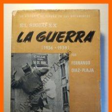 Libros de segunda mano: EL SIGLO XX. LA GUERRA (1936-39) - FERNANDO DIAZ-PLAJA. Lote 117883331
