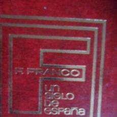 Libros de segunda mano: FRANCISCO FRANCO UN SIGLO DE ESPAÑA RICARDO DE LA CIERVA . Lote 117888927