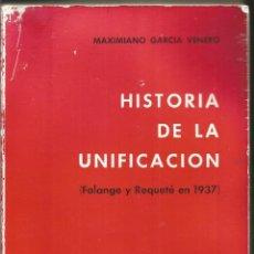Livros em segunda mão: MAXIMINIANO GARCIA VENERO. HISTORIA DE LA UNIFICACION. FALANGE Y REQUETE EN 1937. Lote 117941787