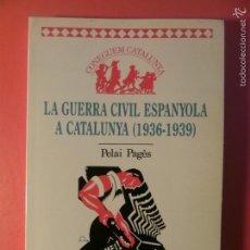 Libros de segunda mano: -LA GUERRA CIVIL ESPANYOLA (1936-1939) PELAI PAGÈS. (LG00042). Lote 58200791