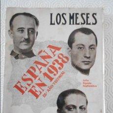 Libros de segunda mano: LOS MESES. ESPAÑA EN 1938. III AÑO TRIUNFAL. JOSE GUTIERREZ-RAVE. RUSTICA. IMPRESO EN SANTANDER. 270. Lote 118048395