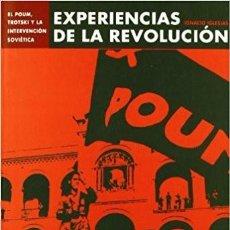Libros de segunda mano: EXPERIENCIAS DE LA REVOLUCIÓN ESPAÑOLA. IGNACIO IGLESIAS. EL POUM, TROTSKI, INTERVENCIÓN SOVIETICA. Lote 221939097