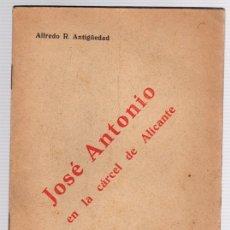 Libros de segunda mano: JOSE ANTONIO EN LA CARCEL DE ALICANTE. ALFREDO R. ANTIGÜEDAD. GUERRA CIVIL ESPAÑOLA. Lote 118534067