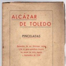 Libros de segunda mano: ALCAZAR DE TOLEDO. PINCELADAS. AÑO 1938. Lote 118534503