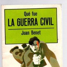 Libros de segunda mano: QUE FUE LA GUERRA CIVIL. JUAN BENET. EDITORIAL LA GAYA CIENCIA, AÑO 1976. Lote 118536910