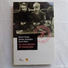 Livros em segunda mão: LIBRERIA GHOTICA. RICARD VINYES. ELS NENS PERDUTS DEL FRANQUISME. 2002. FOLIO. EDITORIAL PROA.. Lote 118641623