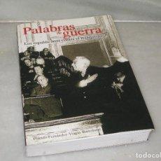 Libros de segunda mano: PALABRAS DE GUERRA. LOS REPUBLICANOS CONTRA EL FRANQUISMO. PLACIDO FERNANDEZ-VIAGAS BARTOLOME. 2006. Lote 118662363