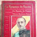 Libros de segunda mano: LA EPOPEYA DE ESPAÑA (1936 A 1939) PUBLICACIÓN GRÁFICA, DESCRIPTIVA E HISTÓRICA. Lote 118740975