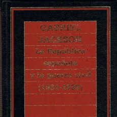 Libros de segunda mano: GABRIEL JACKSON: LA REPÚBLICA ESPAÑOLA Y LA GUERRA CIVIL,. Lote 118809915