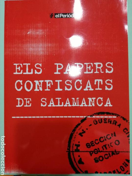 ELS PAPERS CONFISCATS DE SALAMANCA. EL PERIODICO/SAPIENS PUBLICACIONS. 2006 (Libros de Segunda Mano - Historia - Guerra Civil Española)