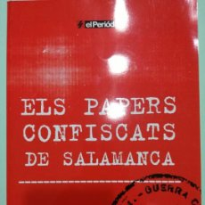 Libros de segunda mano: ELS PAPERS CONFISCATS DE SALAMANCA. EL PERIODICO/SAPIENS PUBLICACIONS. 2006. Lote 118833202