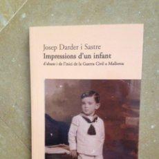 Libros de segunda mano: IMPRESSIONS D'UN INFANT D'ABANS I DE L'INICI DE LA GUERRA CIVIL A MALLORCA (JOSEP DARDER I SASTRE). Lote 118908624