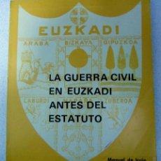 Libros de segunda mano: LA GUERRA CIVIL ANTES DEL ESTATUTO, MANUEL DE IRUJO.. Lote 119151351