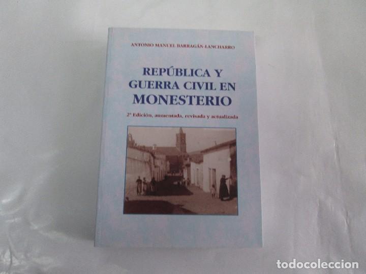 Libros de segunda mano: REPUBLICA Y GUERRA CIVIL EN MONESTERIO. ANTONIO MANUEL BARRAGAN LANCHARRO. 2010. VER FOTOS - Foto 3 - 119238839