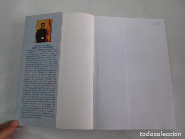 Libros de segunda mano: REPUBLICA Y GUERRA CIVIL EN MONESTERIO. ANTONIO MANUEL BARRAGAN LANCHARRO. 2010. VER FOTOS - Foto 8 - 119238839