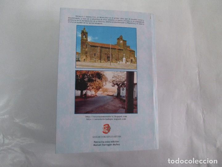 Libros de segunda mano: REPUBLICA Y GUERRA CIVIL EN MONESTERIO. ANTONIO MANUEL BARRAGAN LANCHARRO. 2010. VER FOTOS - Foto 31 - 119238839