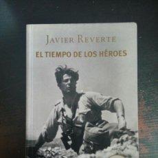 Libros de segunda mano: EL TIEMPO DE LOS HÉROES, JAVIER REVERTE. Lote 120355576