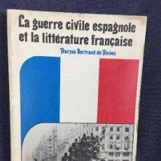 Libros de segunda mano: GUERRA CIVIL ESPAÑOLA LITERATURA FRANCESA MARYSE BERTRAND DE MUÑOZ 1972. Lote 120269463