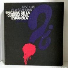 Libros de segunda mano: ENIGMAS DE LA GUERRA CIVIL ESPAÑOLA / JOSE LUIS VILA-SAN-JUAN /CIRCULO DE LECTORES / 1971. Lote 120441247