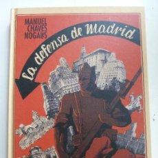 Libros de segunda mano: LA DEFENSA DE MADRID. MANUEL CHAVES NOGALES. TAPA DURA. ESPUELA DE PLATA. Lote 120500967