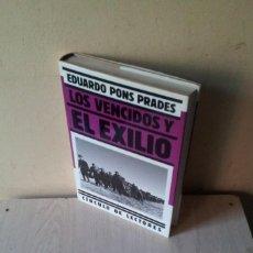 Libros de segunda mano: EDUARDO PONS PRADES - LOS VENCIDOS Y EL EXILIO - CIRCULO DE LECTORES 1989. Lote 120588135