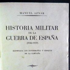 Libros de segunda mano: 'HISTORIA MILITAR DE LA GUERRA DE ESPAÑA' (1936-1939) MANUEL AZNAR. 1940 2 TOMOS. Lote 120619727