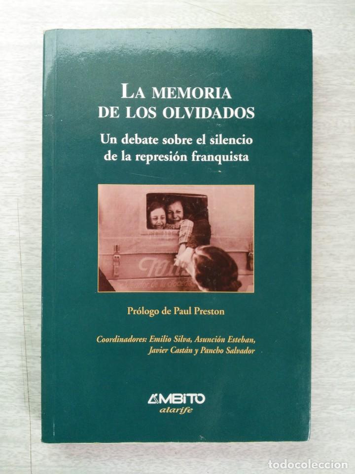 LA MEMORIA DE LOS OLVIDADOS. UN DEBATE SOBRE EL SILENCIO DE LA REPRESIÓN FRANQUISTA (Libros de Segunda Mano - Historia - Guerra Civil Española)