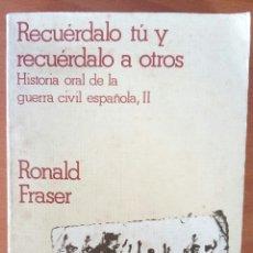 Libros de segunda mano: RECUÉRDALO TÚ Y RECUÉRDALO A OTROS. HISTORIA ORAL DE LA GUERRA CIVIL ESPAÑOLA, II.. Lote 121009220
