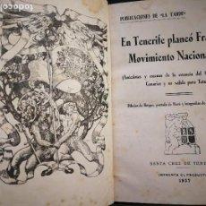 Libros de segunda mano: EN TENERIFE PLANEÓ FRANCO EL MOVIMIENTO NACIONALISTA- AÑO 1937. Lote 121053399