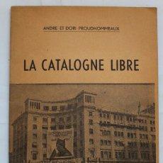 Libros de segunda mano: LA CATALOGNE LIBRE - 1936 1937 -ANDRE ET DORI POUDHOMMEAUX- 1970 PUBLICADO POR LA CNT. Lote 121107211