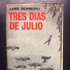 Libros de segunda mano: TRES DIAS DE JULIO, LUIS ROMERO, 1ª EDICION 1967. Lote 121164279